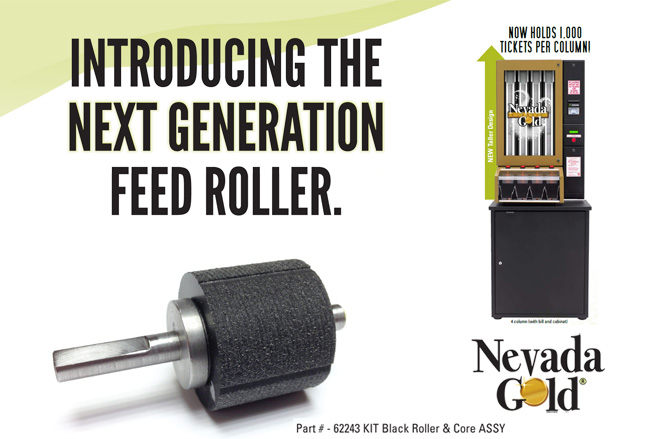 Introducing the Next Generation Feed Roller for the Nevada Gold  Ticket Dispensers