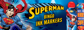 Superman Bingo Ink Markers!